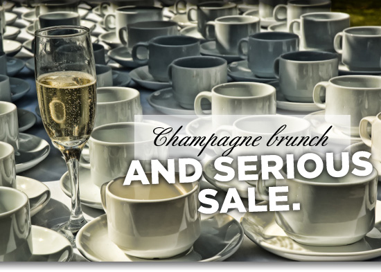 Champagne brunch and serious sale.