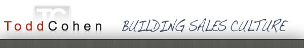 ToddCohen.com - Passionate About Building Sales Culture