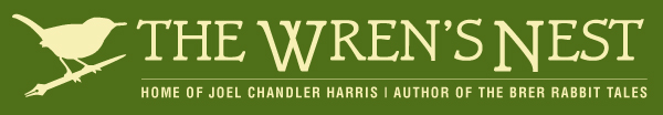 The Wren's Nest -- Home of Joel Chandler Harris, Author of the Brer Rabbit Tales