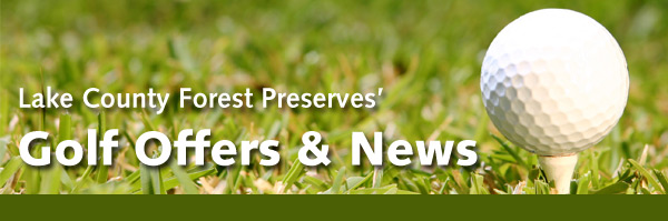 Lake County Forest Preserves' Golf Offers & News